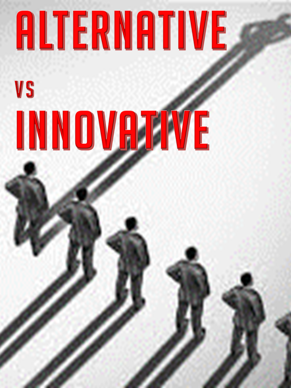Alternative vs Innovative