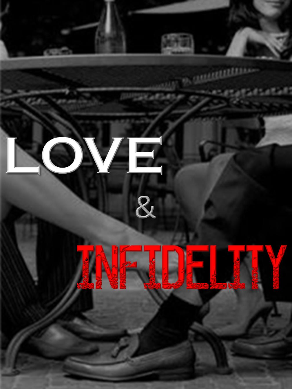 Love & Infidelity