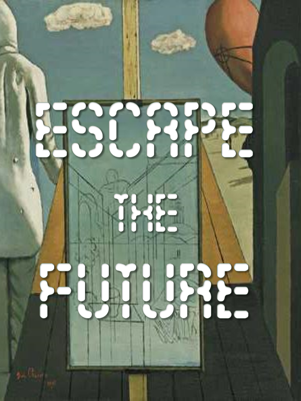 Escape the Future
