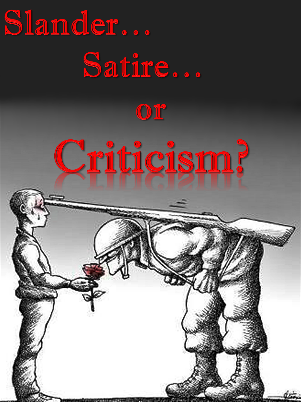 Slander, Satire, Criticism...
