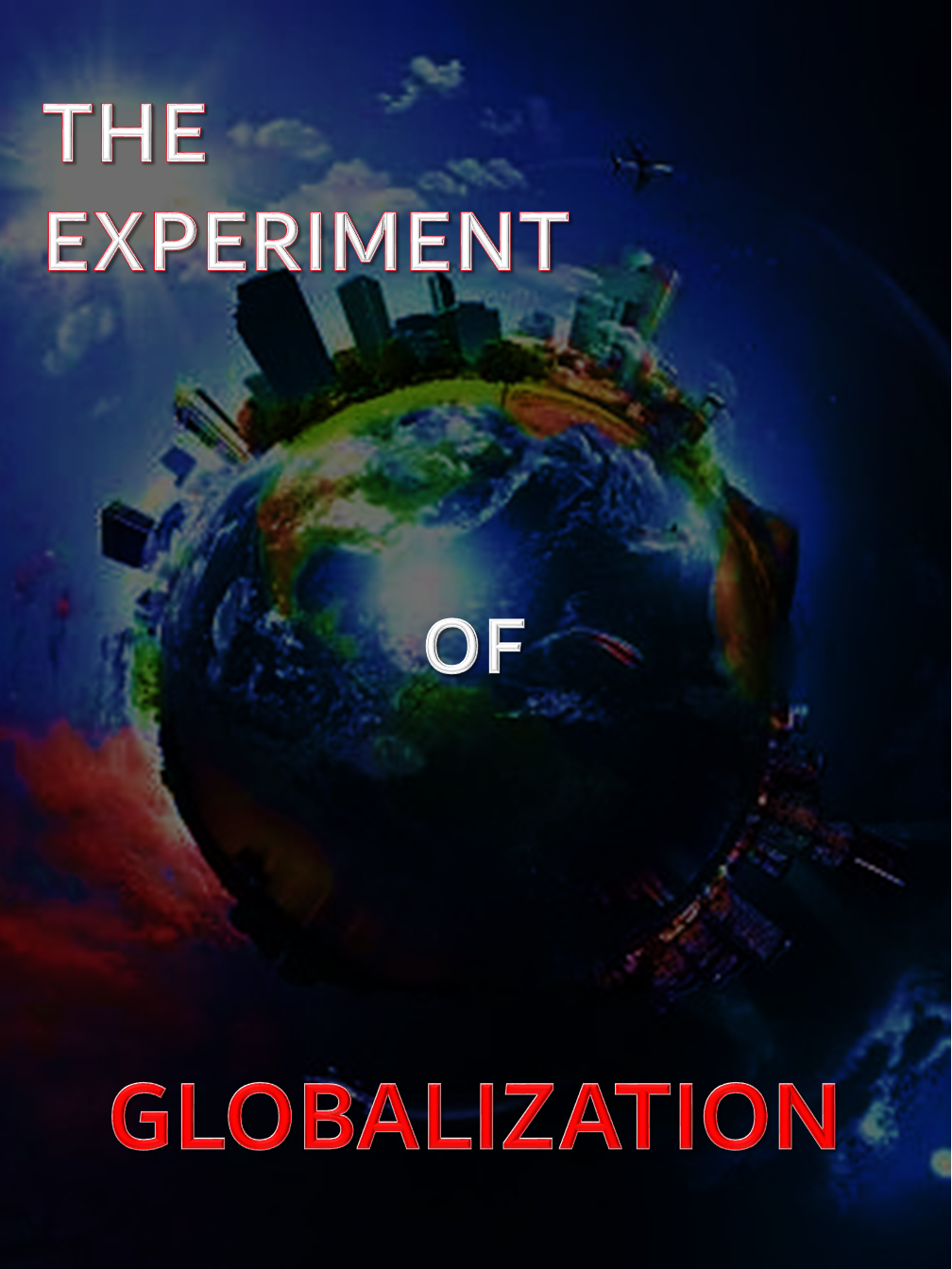 The Experiment of Globalization