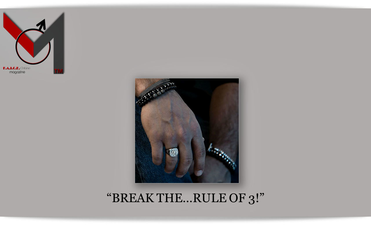 BREAK THE…RULE OF 3!