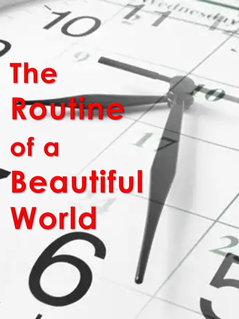 Routine of a Beatiful World