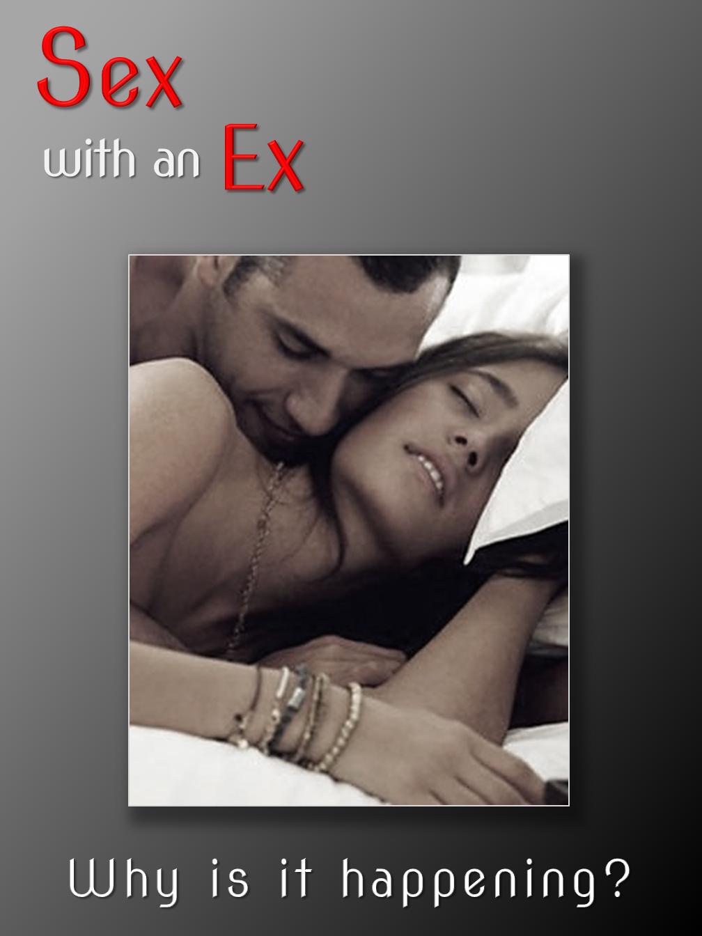 """Sex with an """"Ex"""""""