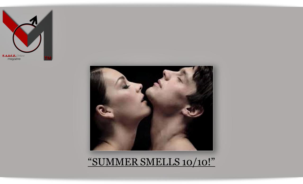 SUMMER SMELLS 10/10!