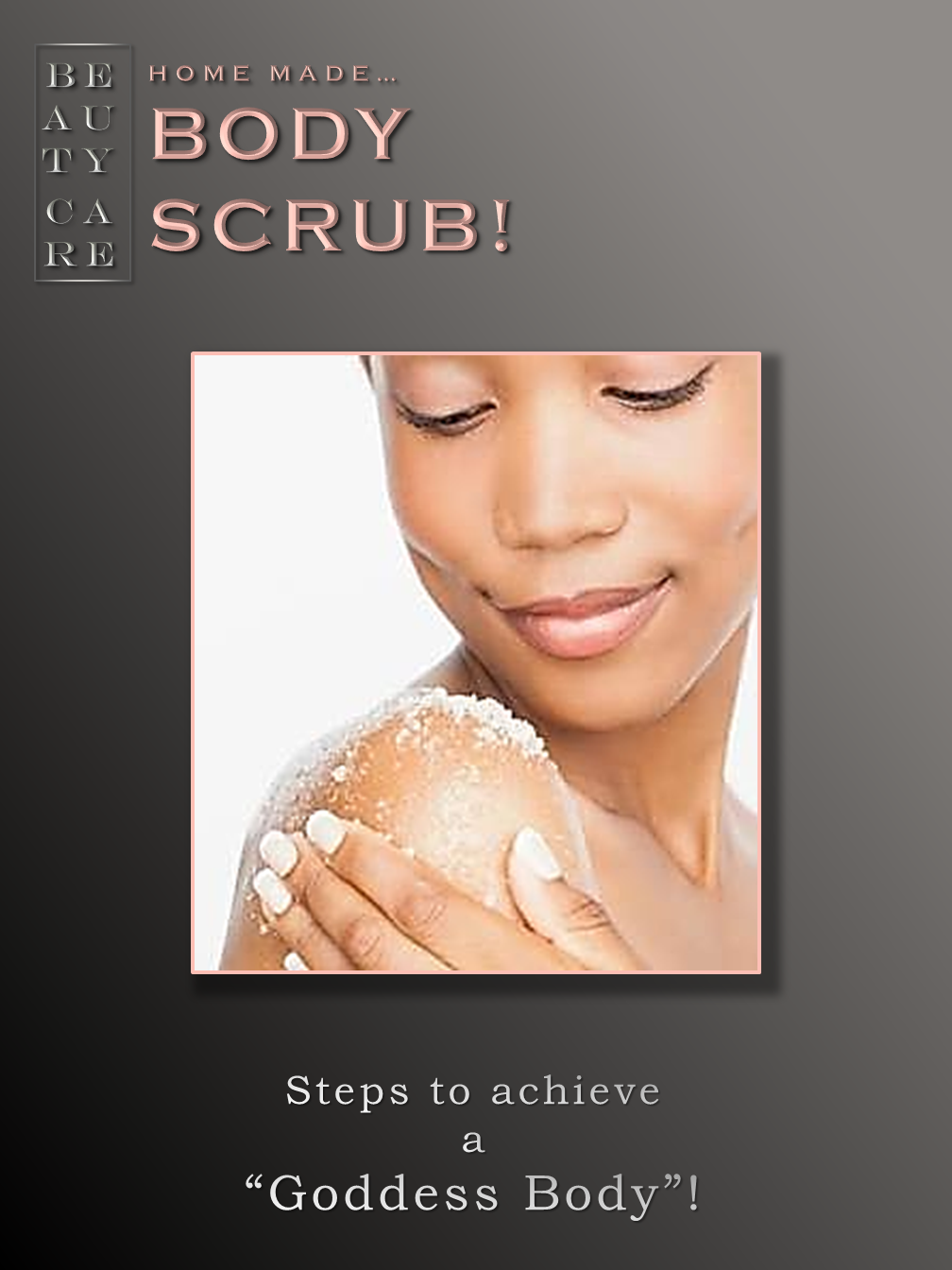 Body Scrub!