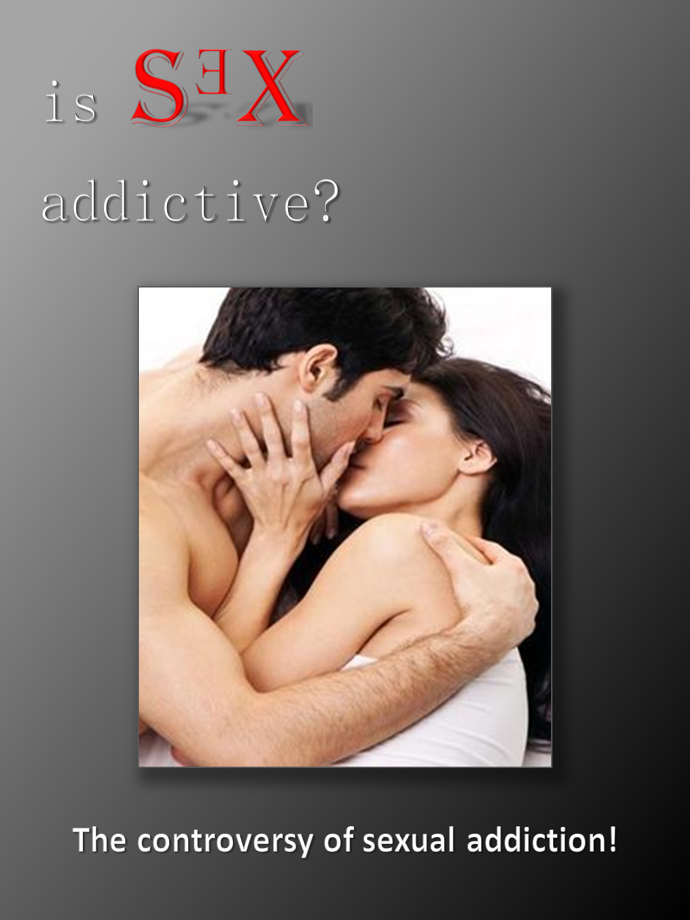 Is SEX addictive?