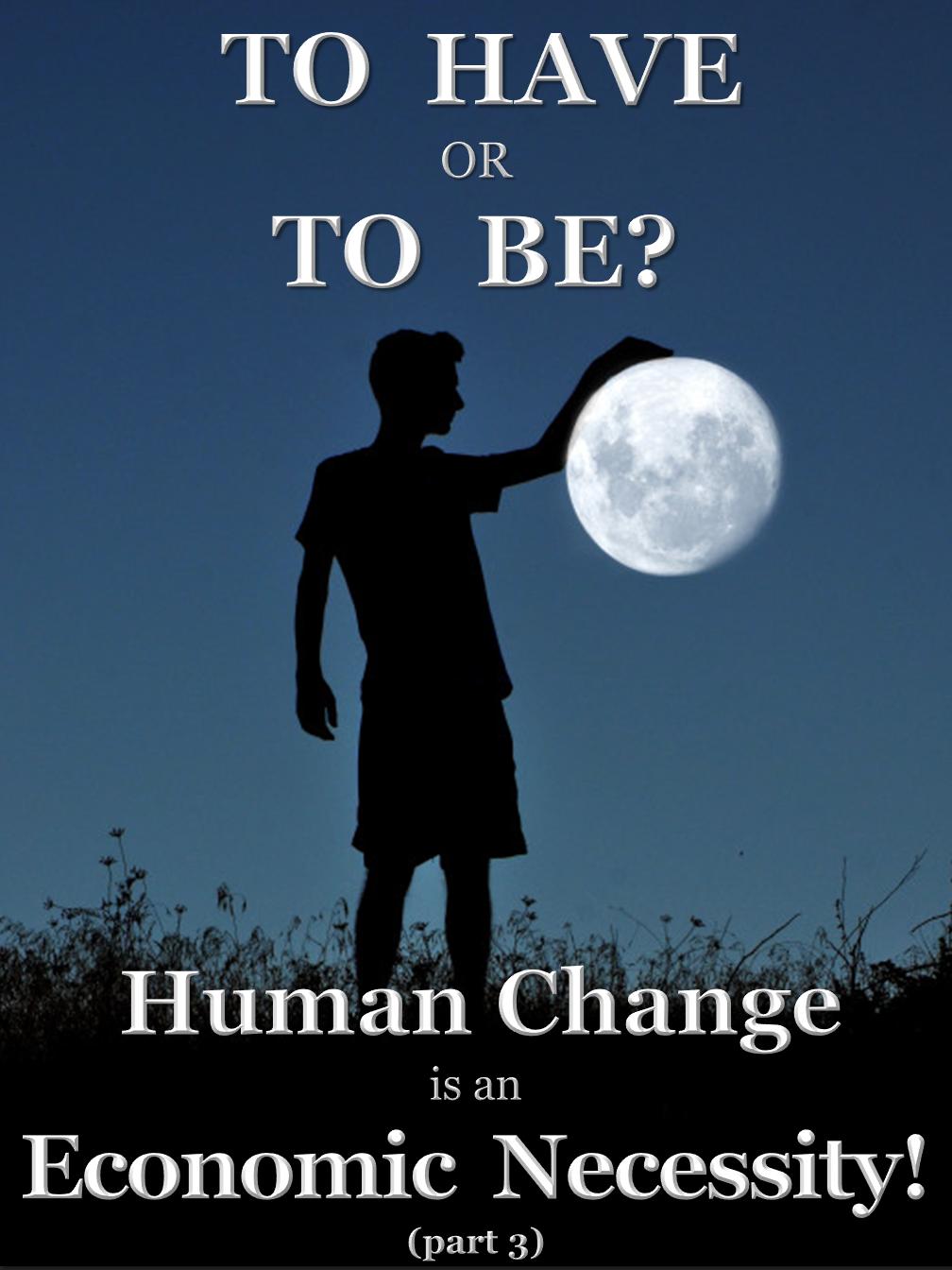 Human Change is a Economic Necessity