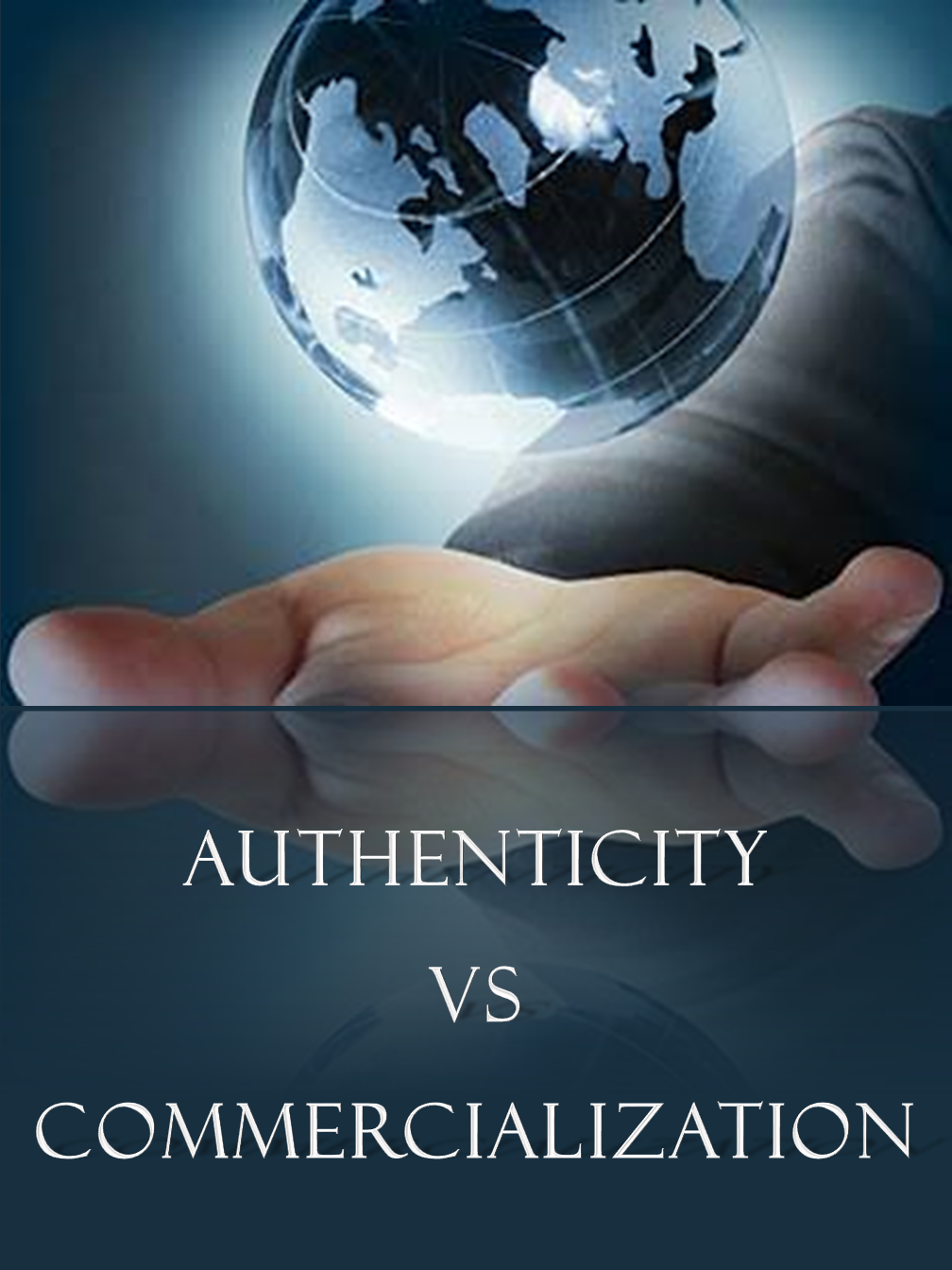 Authenticity vs Commercialization
