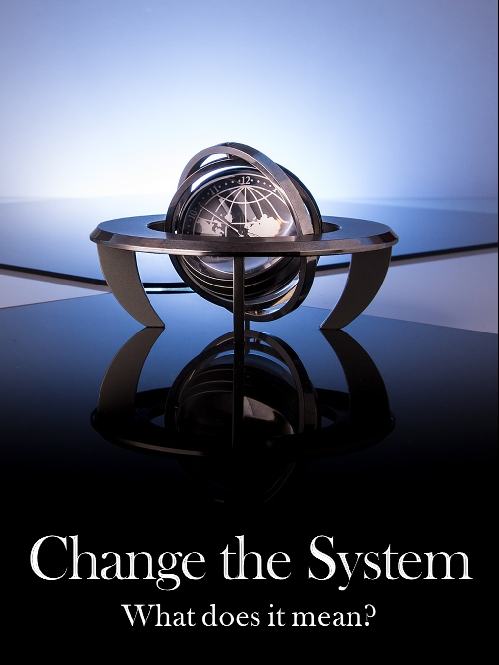 Change the System