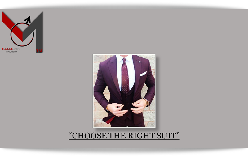 CHOOSE THE RIGHT SUIT
