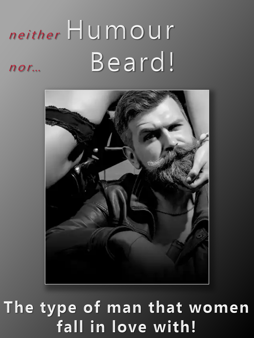 Neither Humour ...Nor Beard