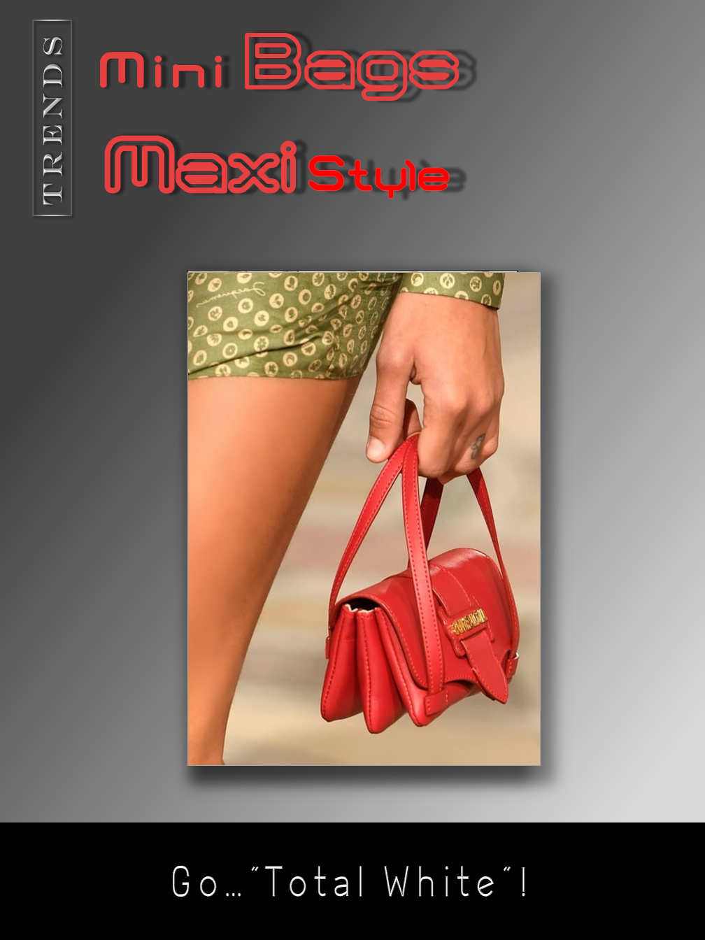 Mini Bags - Maxi Style