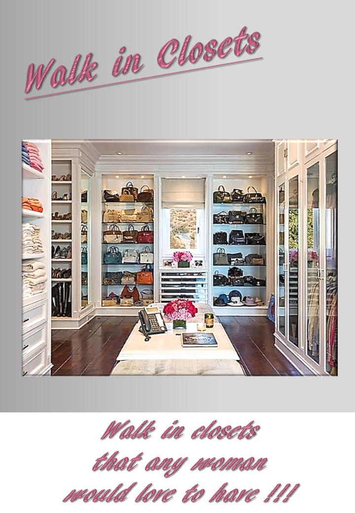 """""""Walk in"""" Closets"""