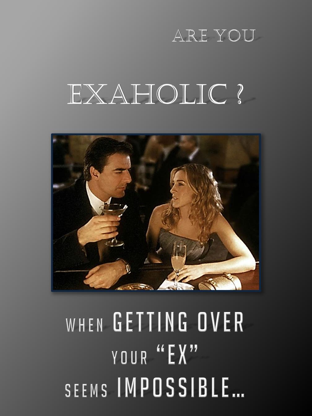 EXaholic?