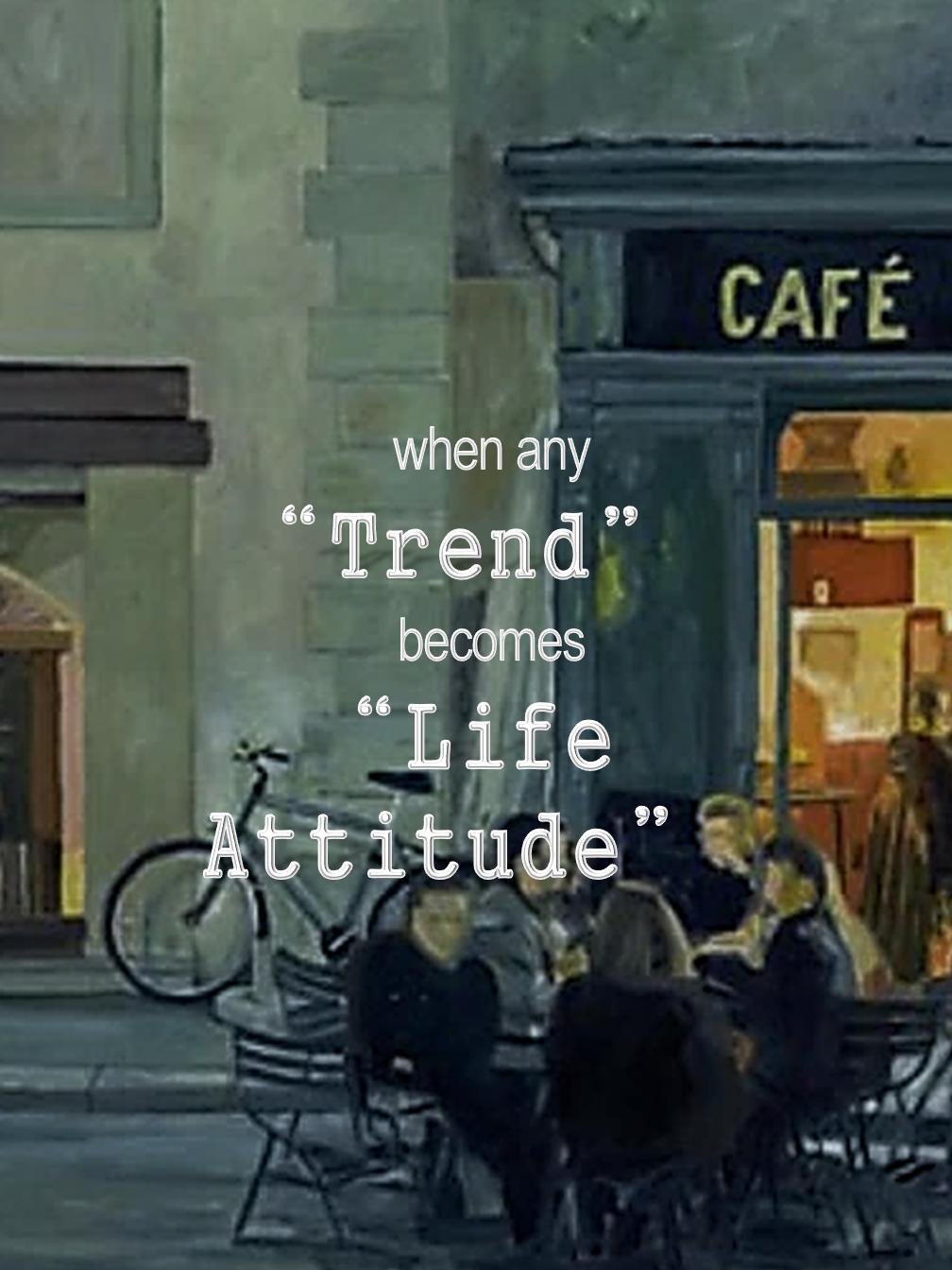 """Trends"" & ""Life Attidutes"""