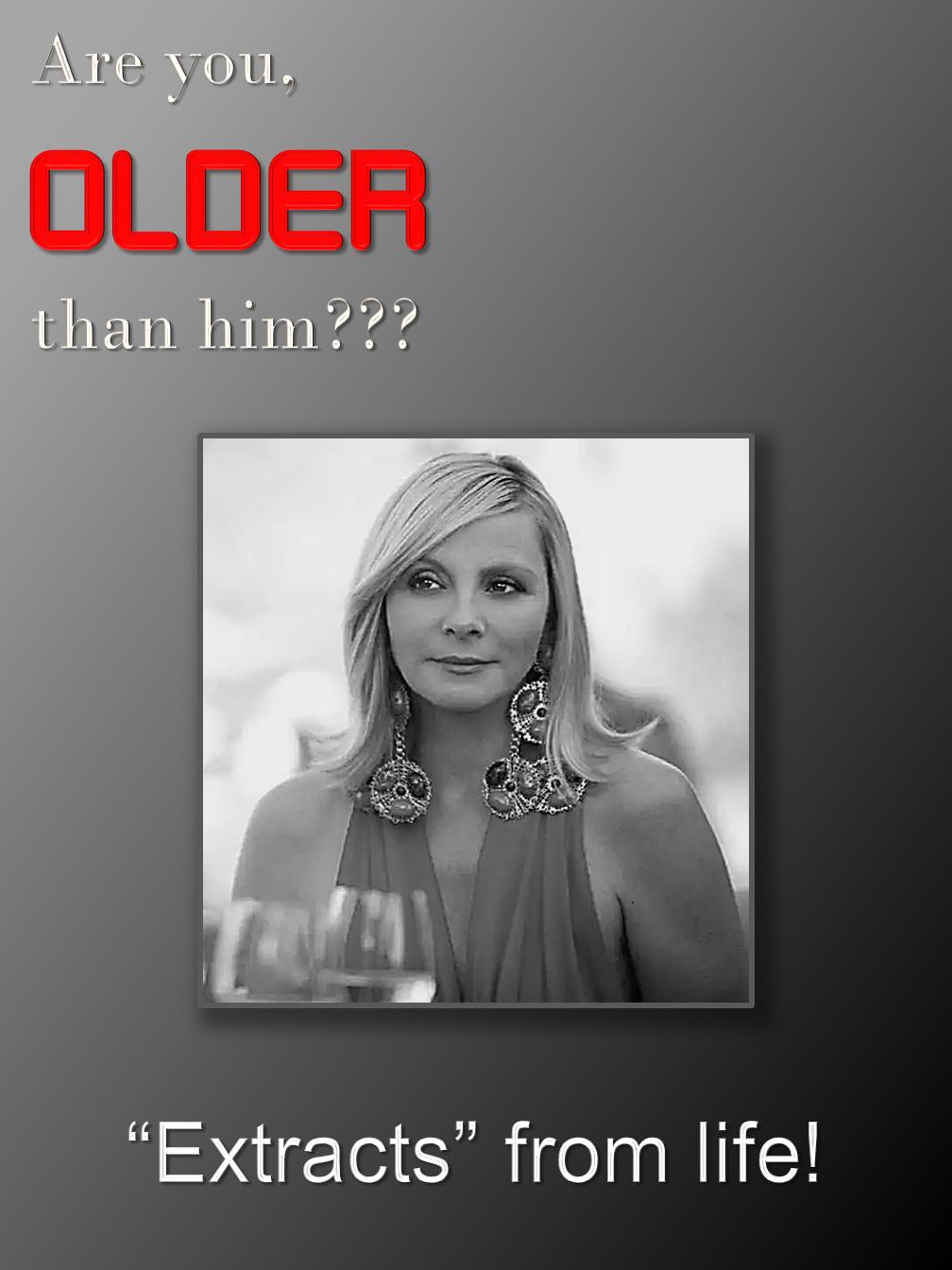 Older than him?