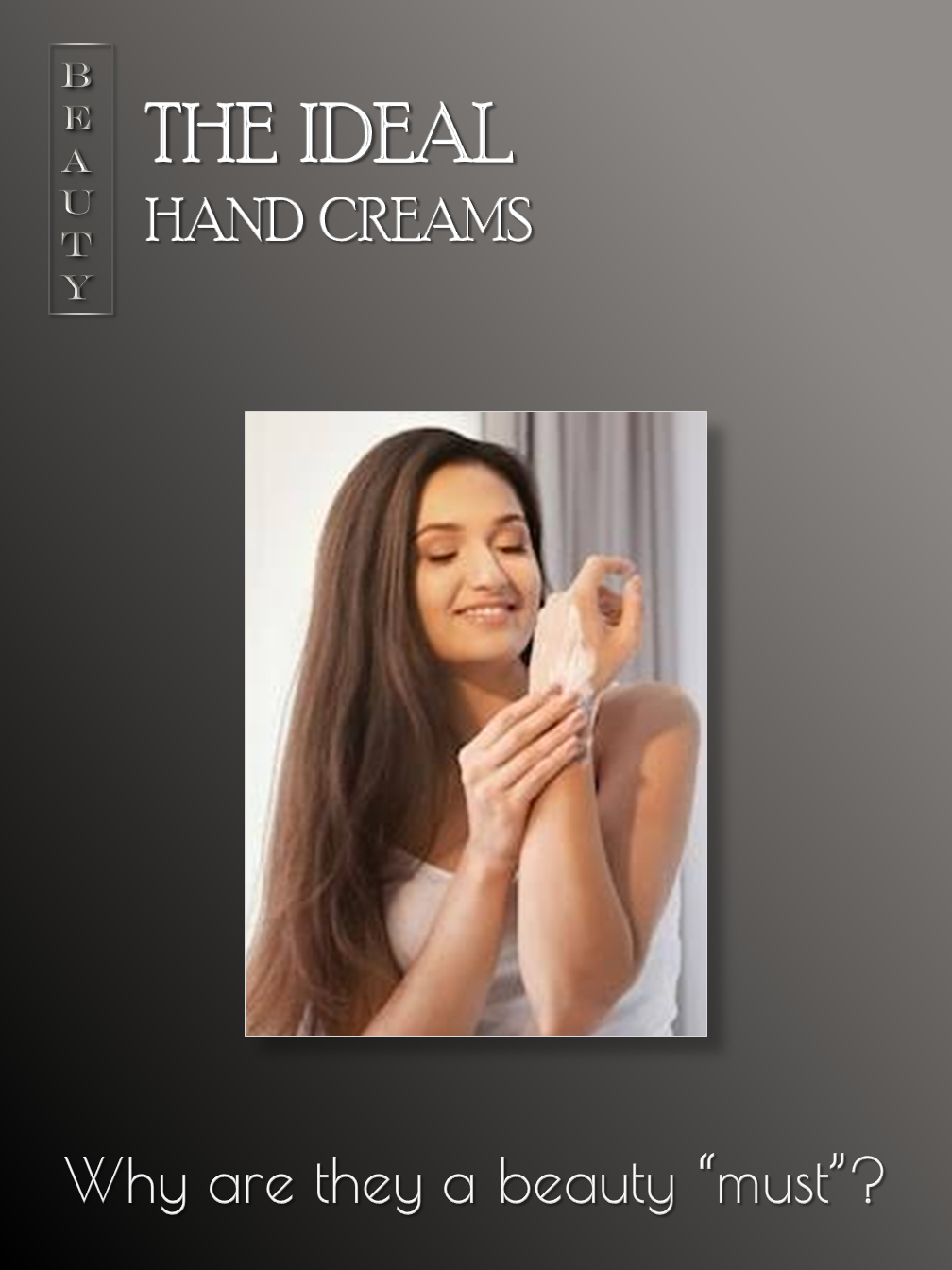 The Ideal Hand Creams