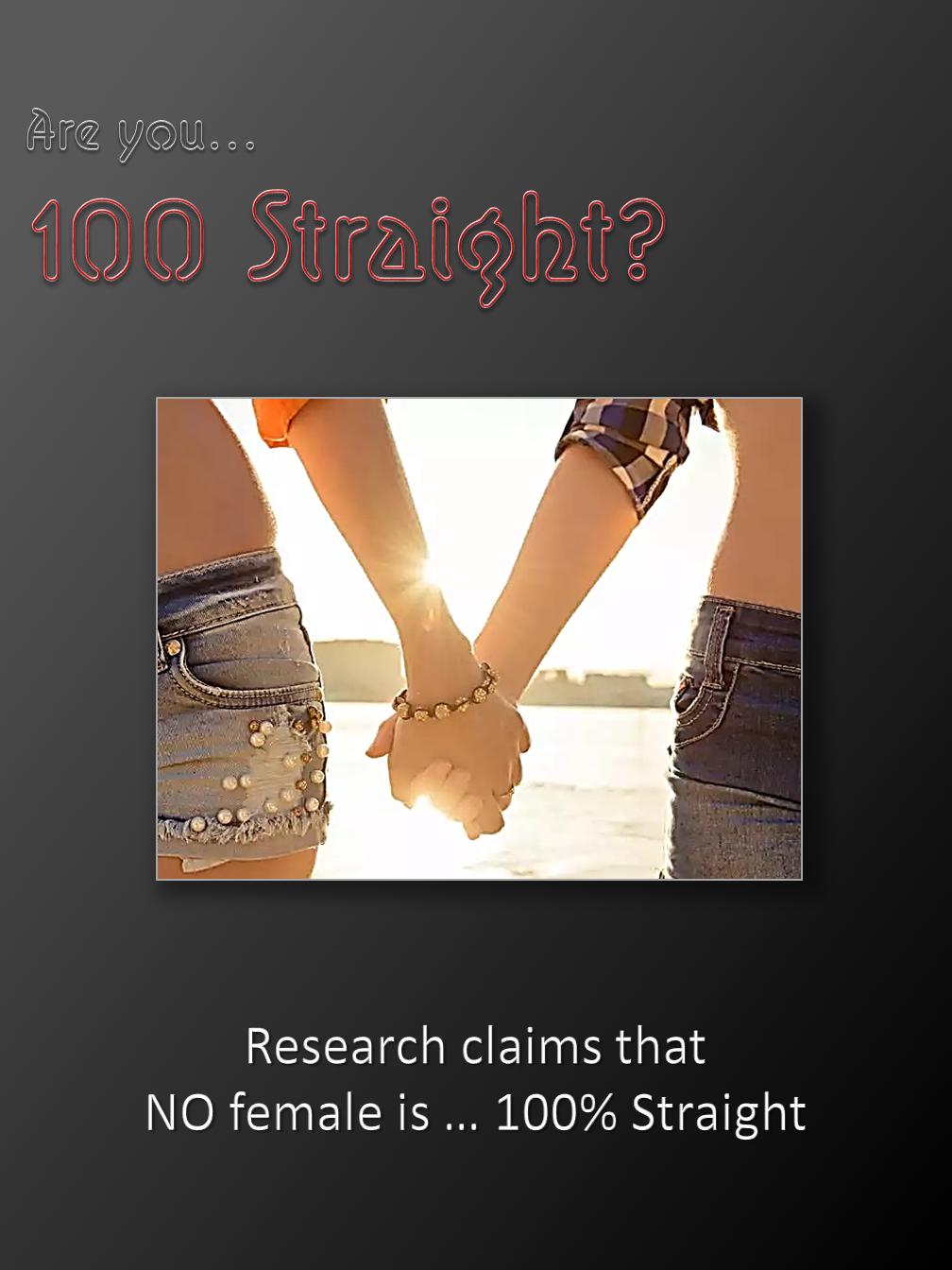 100% Straight?