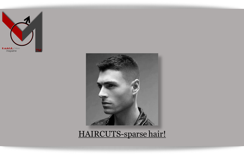 HAIRCUTS: for men with sparse hair!