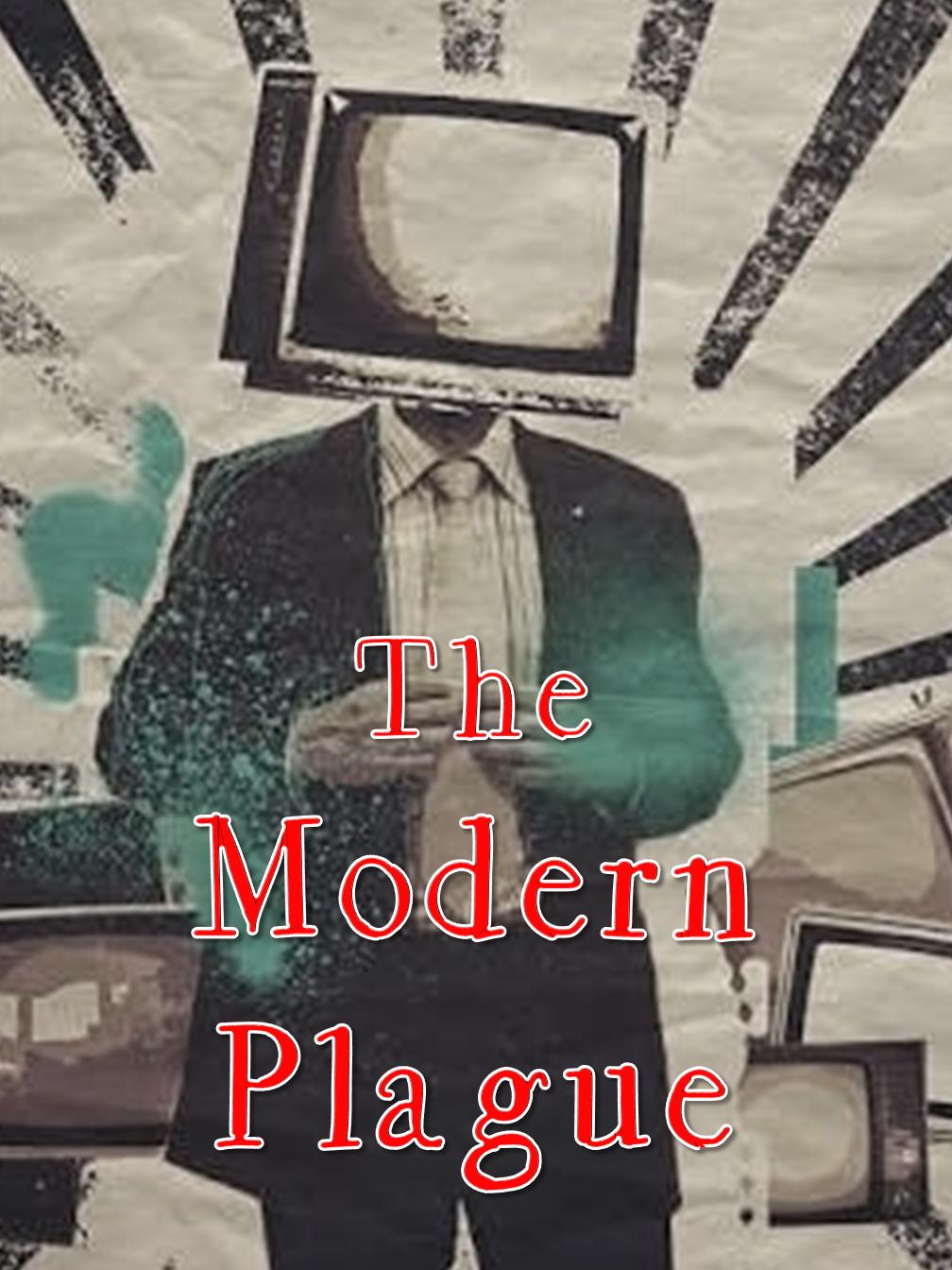 The Modern Plague