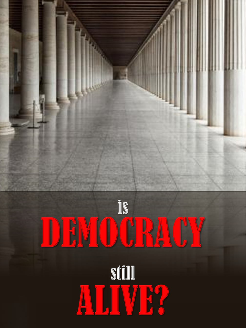 Is Democracy Alive?