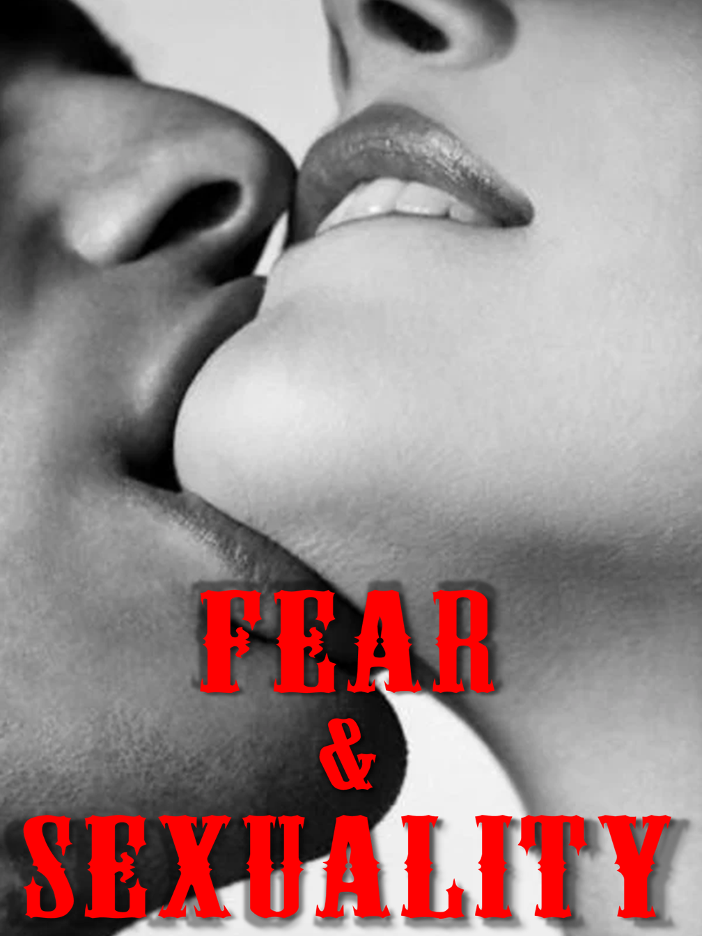 Fear & Sexuality!