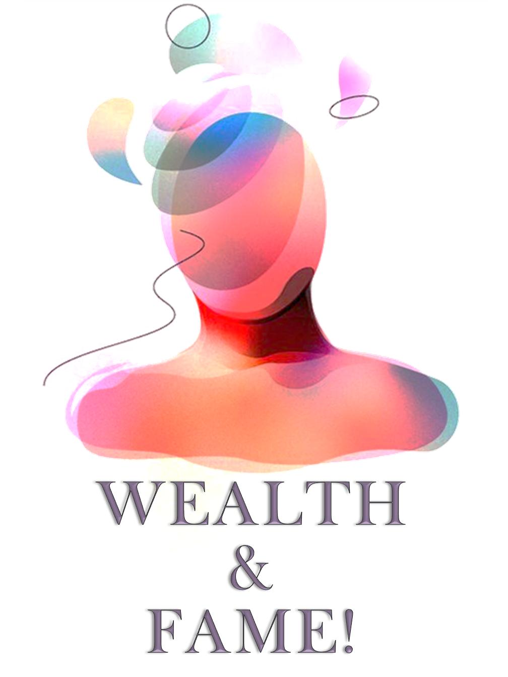Wealth & Fame