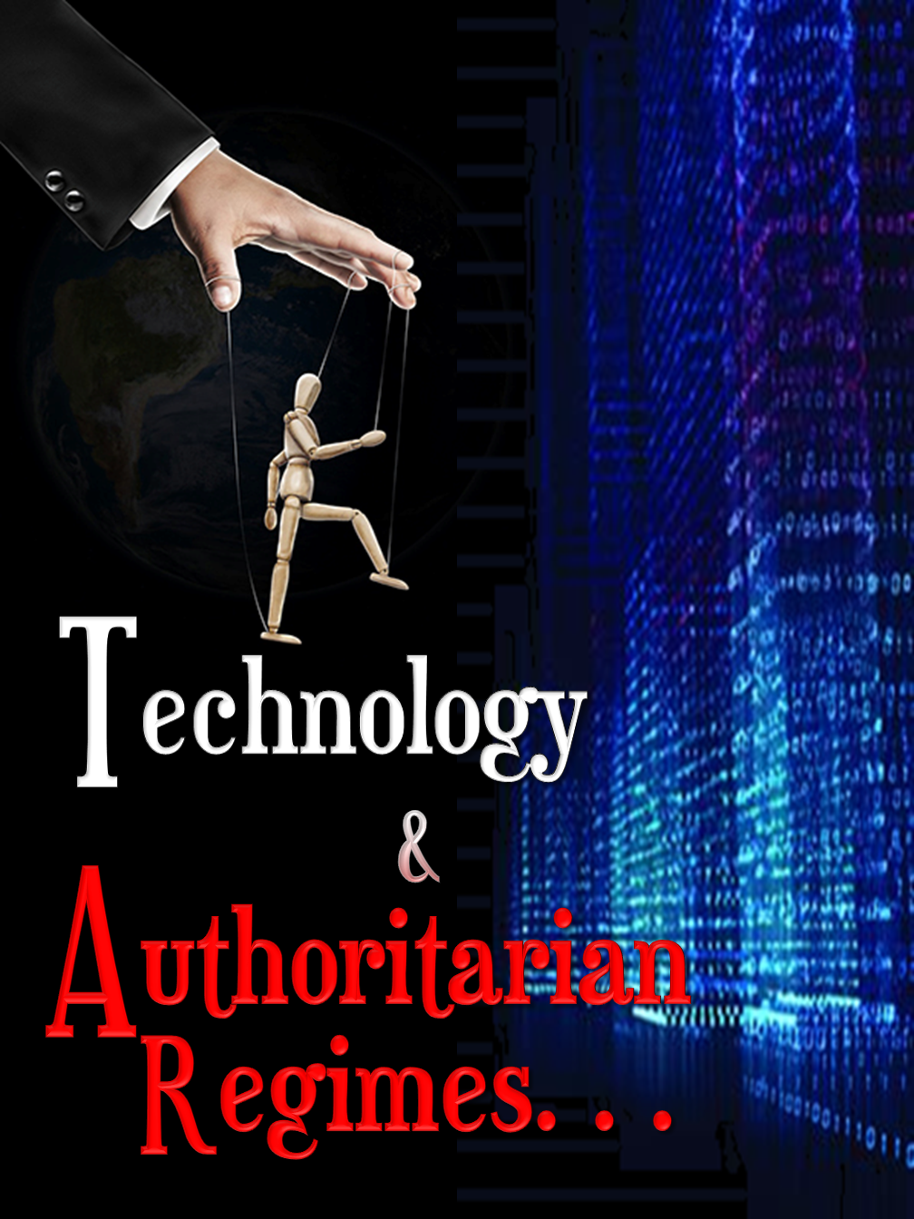 Technology & Authoritarian Regimes