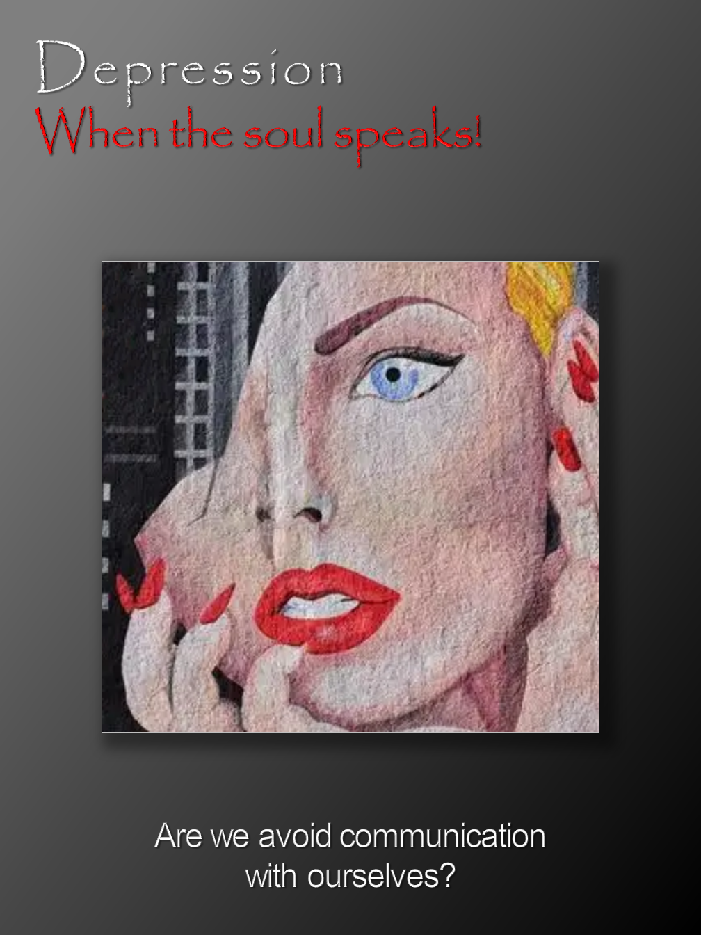 Depression: When the soul speaks!
