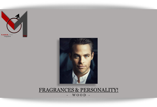 FRAGRANCES & PERSONALITY-WOOD