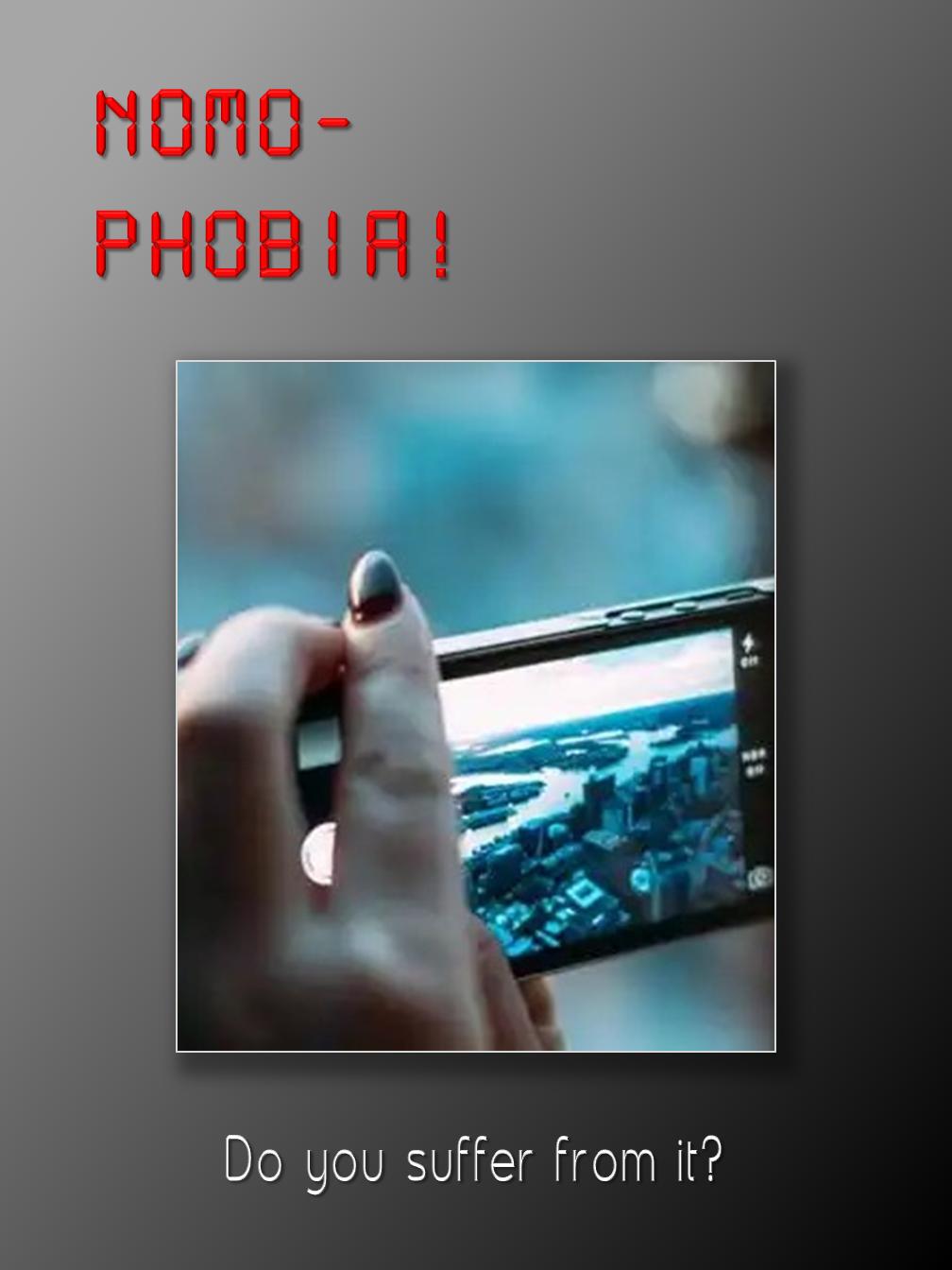 """Nomophobia"""