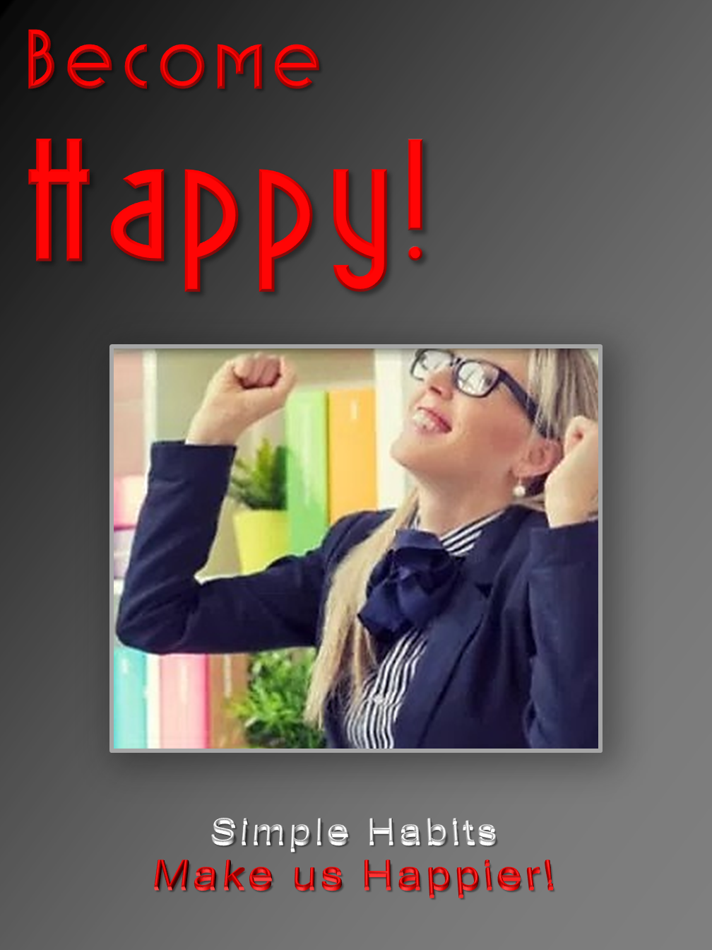 Become Happy!