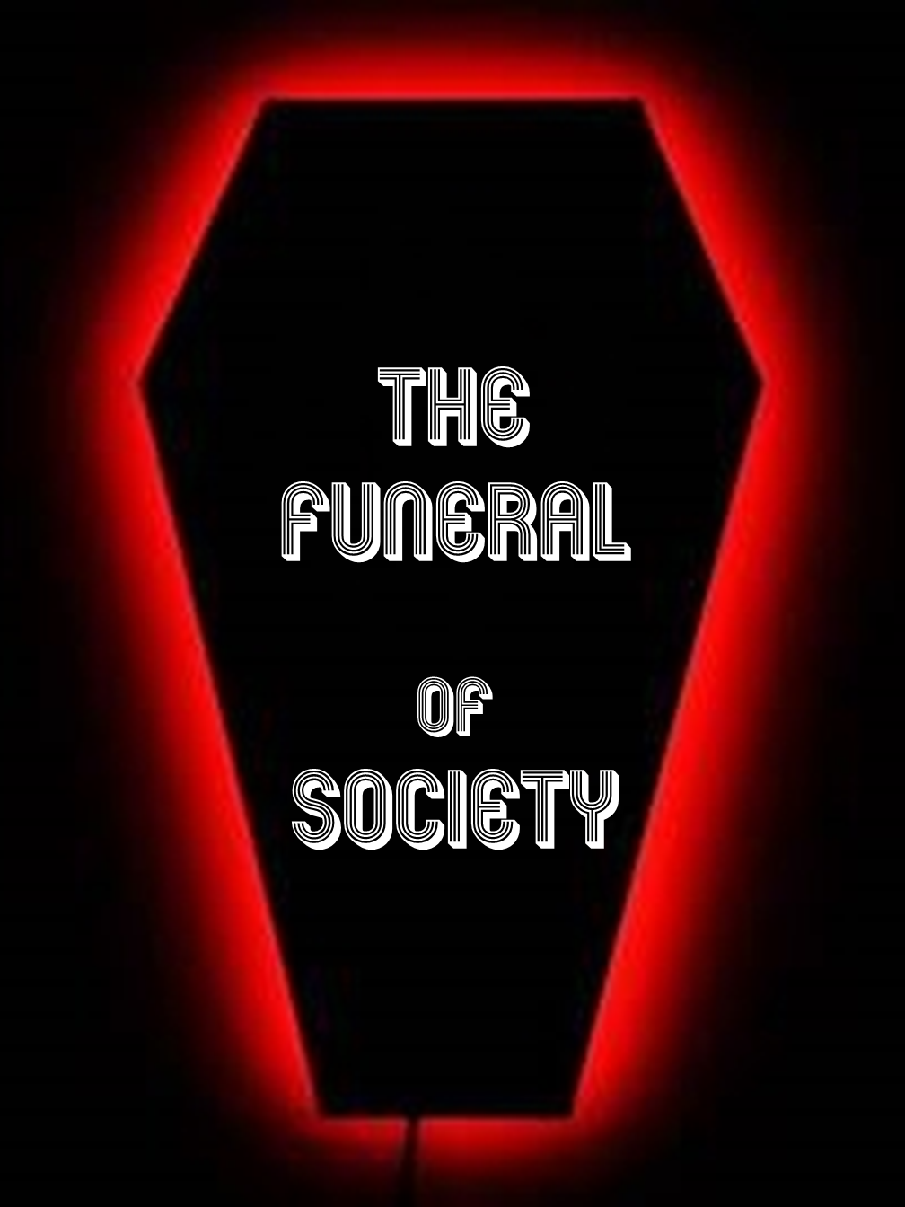 The Funeral of Society!