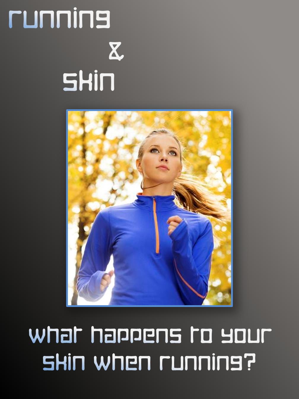 Running & Skin