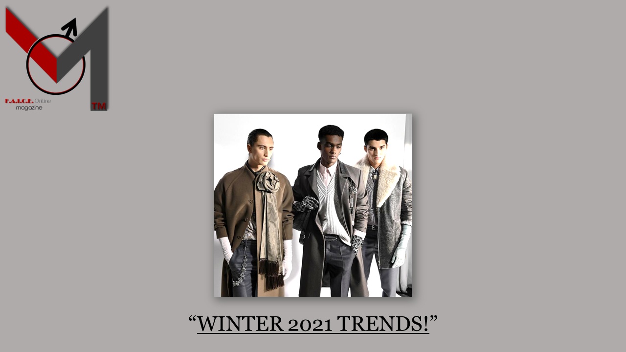 WINTER 2021 TRENDS