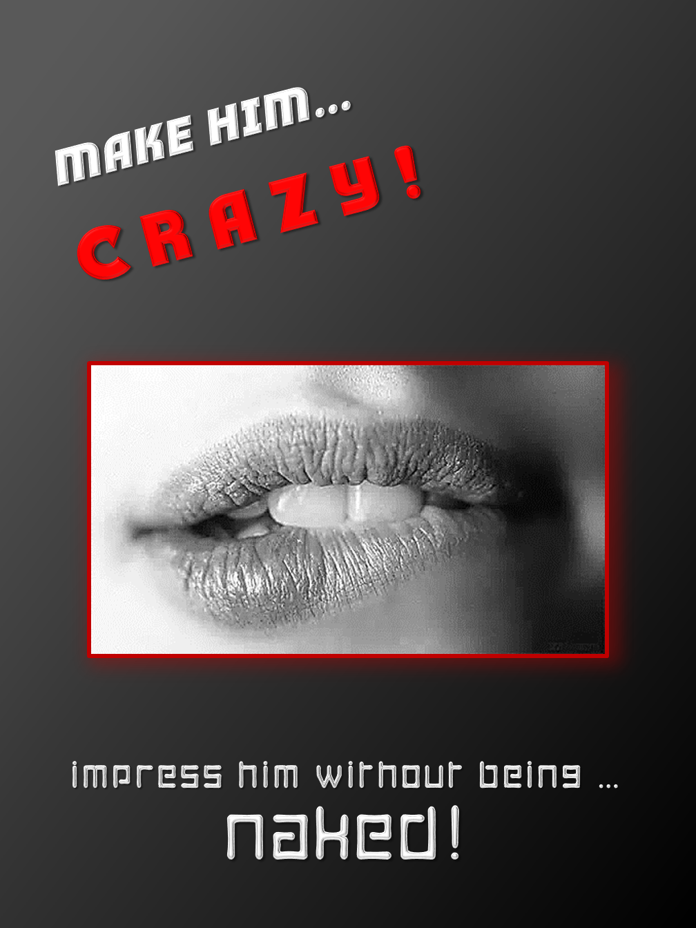 Make him Crazy