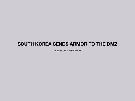 South Korea Sends Armor to the DMZ