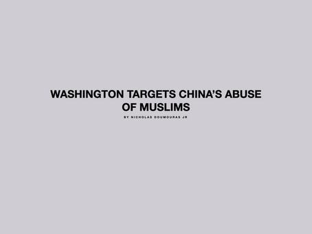 Washington Targets China's Abuse of Muslims
