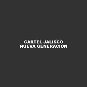 Cartel Jalisco Nueva Generacion