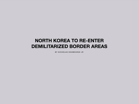 North Korea to Re-enter Demilitarized Border Areas (Updated)