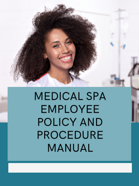 Medical Spa Employee Policies & Procedures Manual