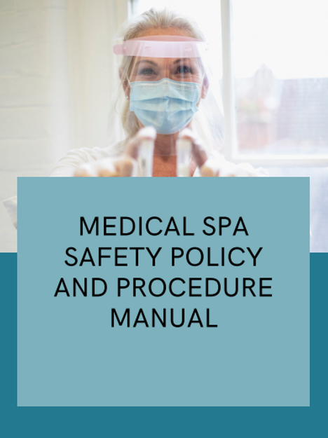 Medical Spa Safety Policy and Procedure Manual