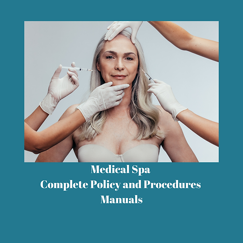 COMPLETE Medical Spa Policies and Procedures Manuals