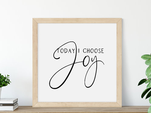 today I choose joy sign in wood frame