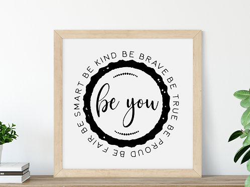 be you sign be kind be brave be true printed and framed
