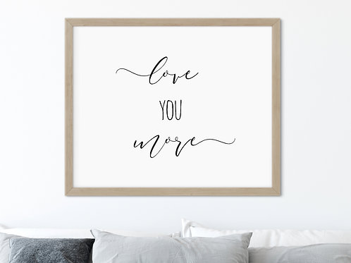love you more digital art printed and framed over couch