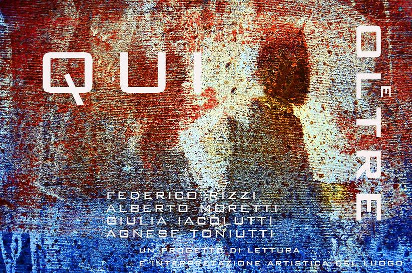 Qui e Oltre, Alberto Moretti, Agnese Toniutti, Giulia Iacolutti, Federico Rizzi, Fondazione Furlan, Rosazzo, Udine, Italia, installazione artistica