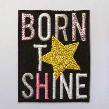 Embroidered Motif :: Black Patch :: Born to shine