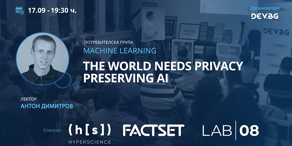 The World Needs Privacy Preserving AI